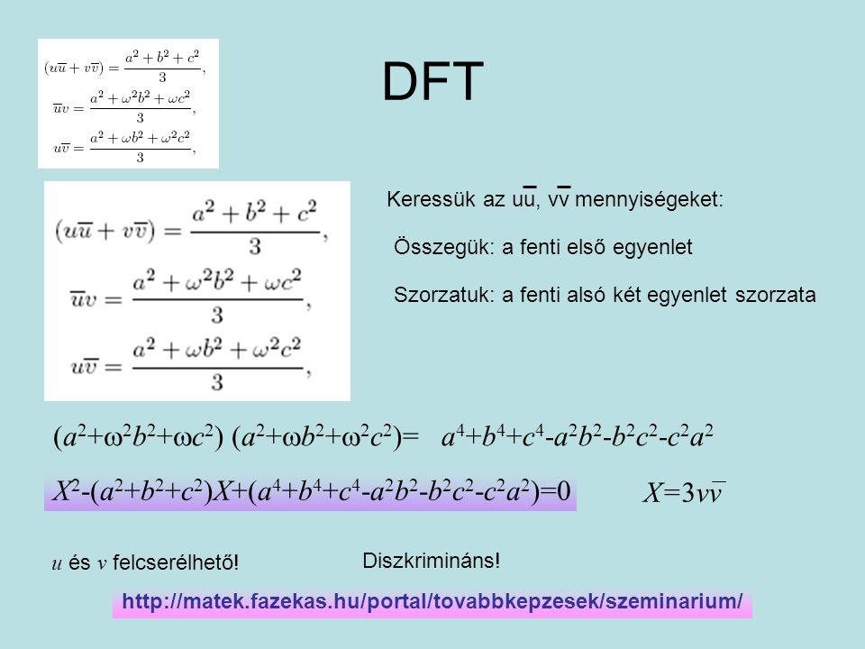 DFT (a2+2b2+c2) (a2+b2+2c2)= a4+b4+c4-a2b2-b2c2-c2a2