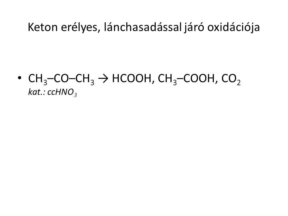 Keton erélyes, lánchasadással járó oxidációja