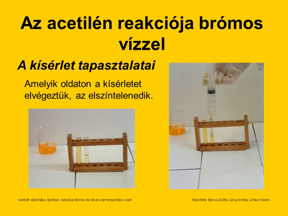 Az acetilén reakciója brómos vízzel A kísérlet tapasztalatai