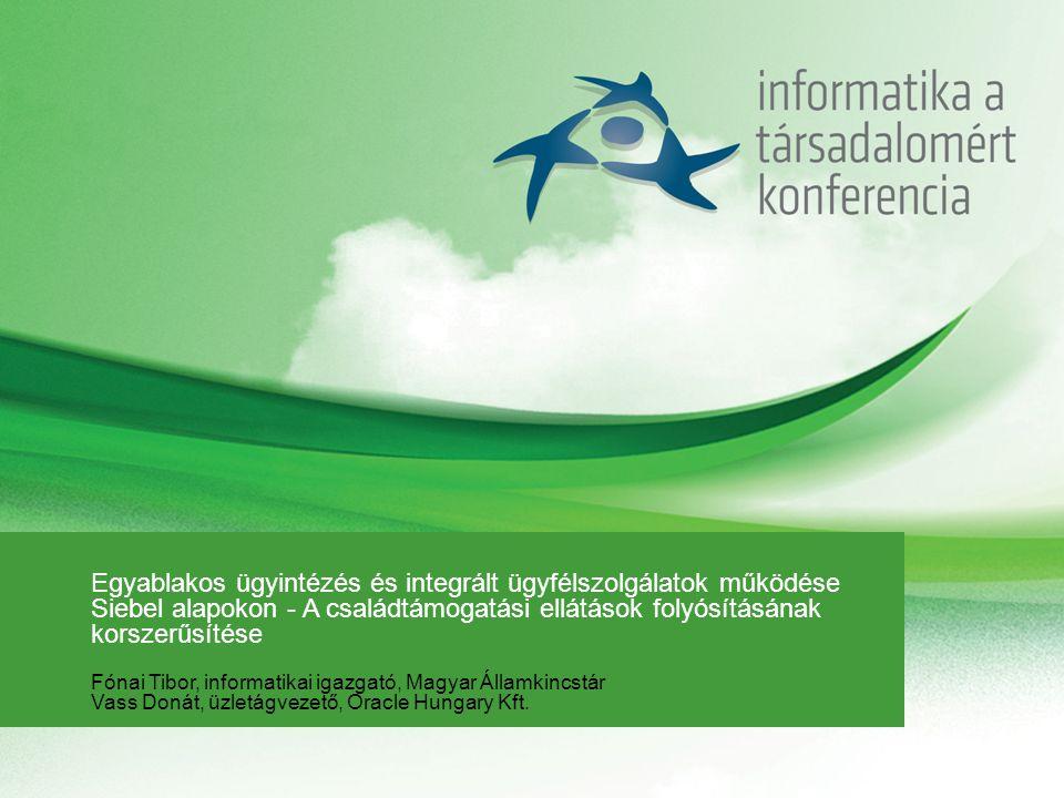Egyablakos ügyintézés és integrált ügyfélszolgálatok működése Siebel alapokon - A családtámogatási ellátások folyósításának korszerűsítése