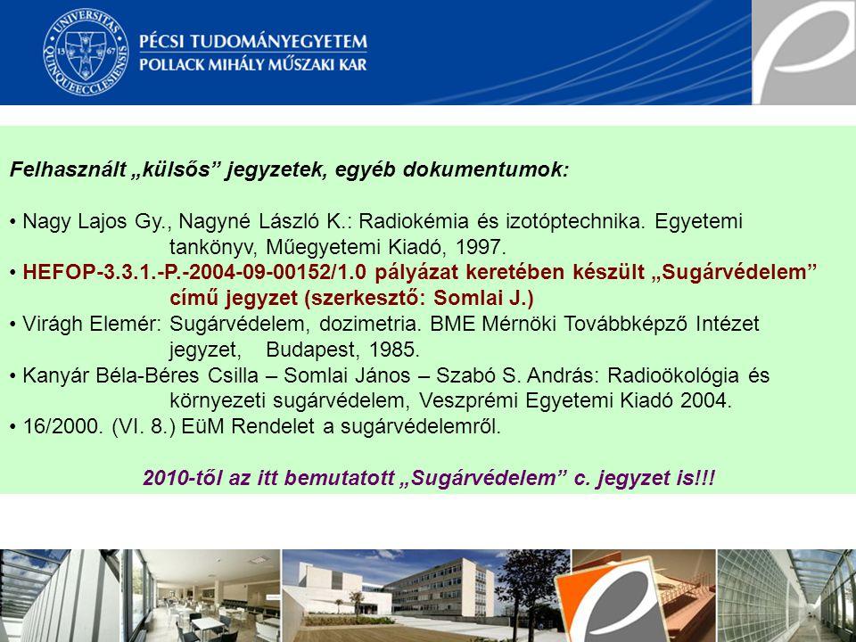 """2010-től az itt bemutatott """"Sugárvédelem c. jegyzet is!!!"""