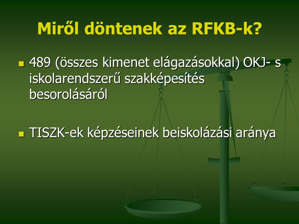 Miről döntenek az RFKB-k