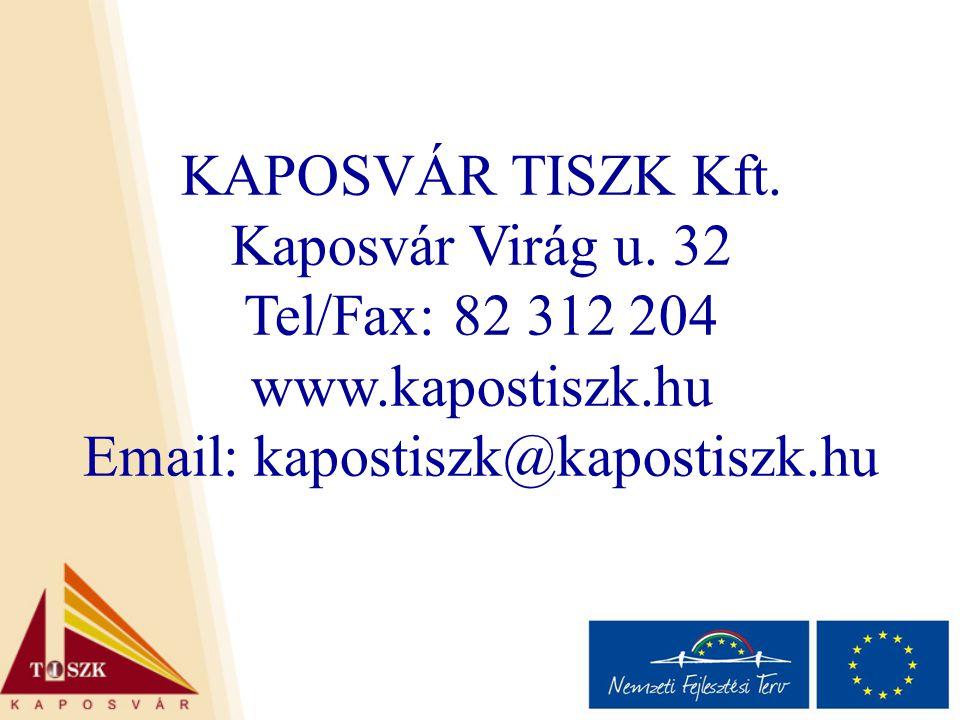 KAPOSVÁR TISZK Kft. Kaposvár Virág u. 32 Tel/Fax: 82 312 204 www