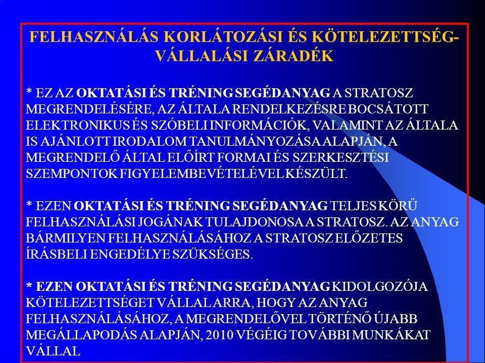 FELHASZNÁLÁS KORLÁTOZÁSI ÉS KÖTELEZETTSÉG- VÁLLALÁSI ZÁRADÉK