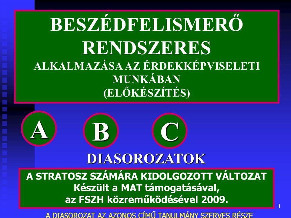 A A A B B B C C BESZÉDFELISMERŐ RENDSZERES DIASOROZATOK