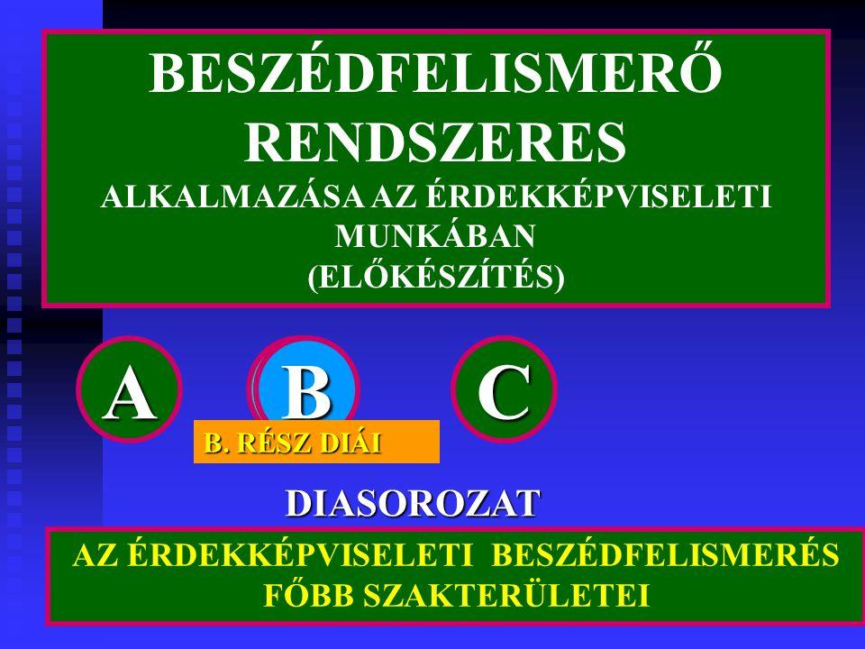 A B B B B C C C C BESZÉDFELISMERŐ RENDSZERES DIASOROZAT