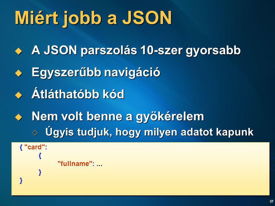 Miért jobb a JSON A JSON parszolás 10-szer gyorsabb