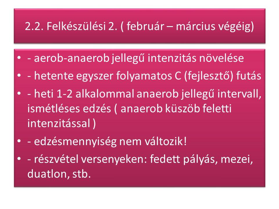 2.2. Felkészülési 2. ( február – március végéig)