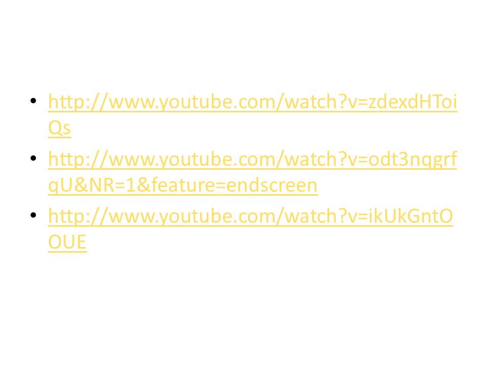 http://www.youtube.com/watch v=zdexdHToiQs http://www.youtube.com/watch v=odt3nqgrfqU&NR=1&feature=endscreen.