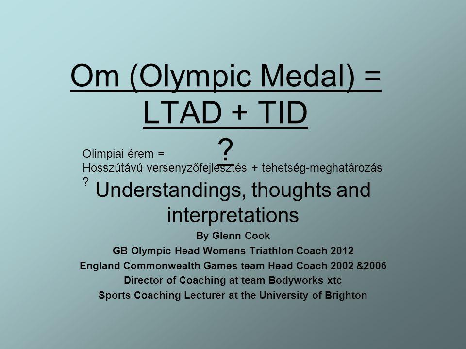 Om (Olympic Medal) = LTAD + TID