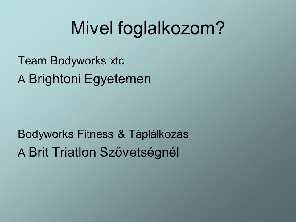 Mivel foglalkozom Team Bodyworks xtc A Brightoni Egyetemen