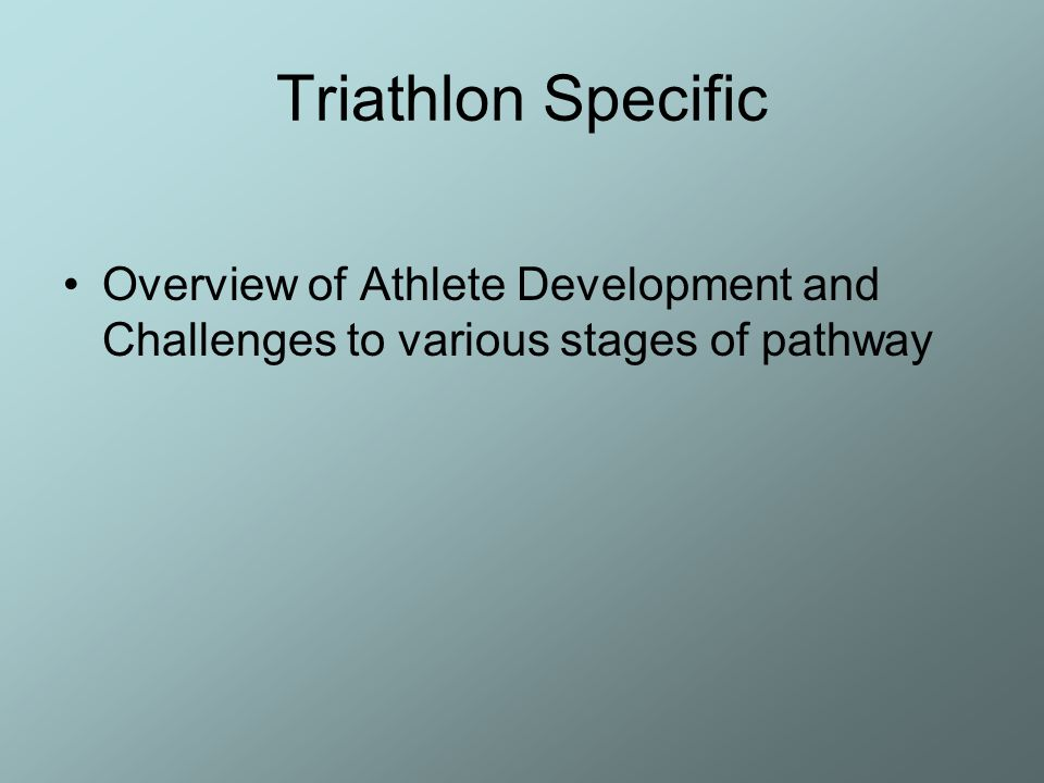 Triathlon Specific Overview of Athlete Development and Challenges to various stages of pathway