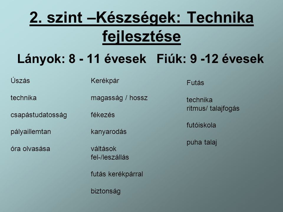 2. szint –Készségek: Technika fejlesztése