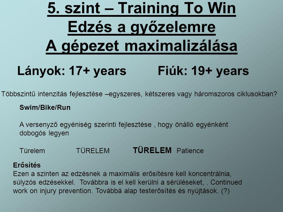 5. szint – Training To Win Edzés a győzelemre A gépezet maximalizálása