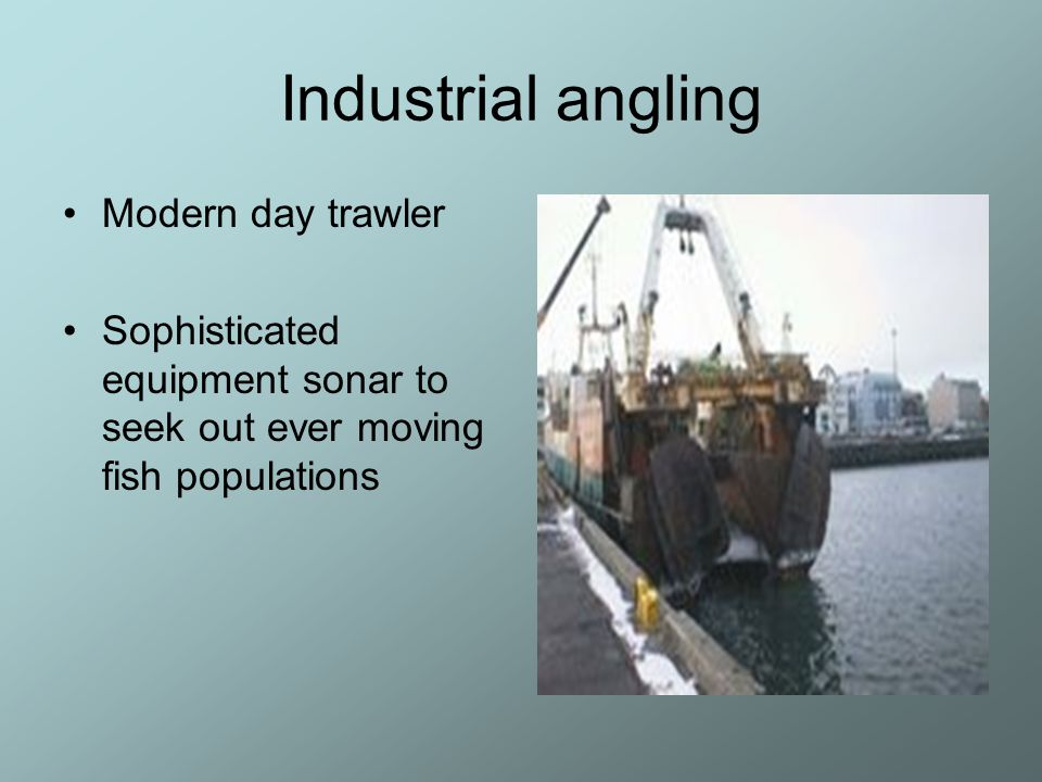 Industrial angling Modern day trawler