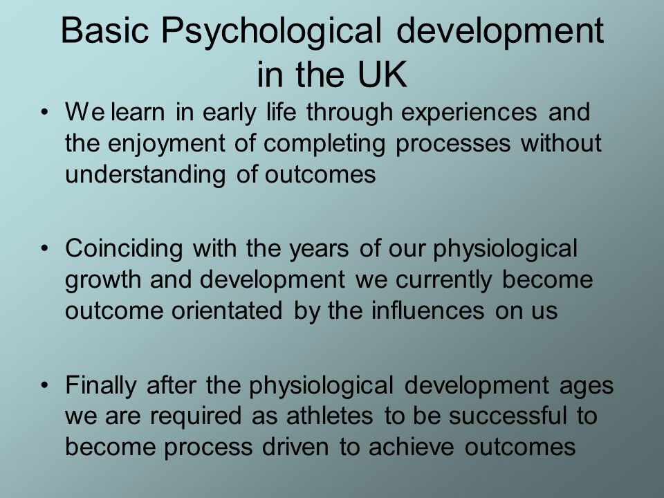 Basic Psychological development in the UK