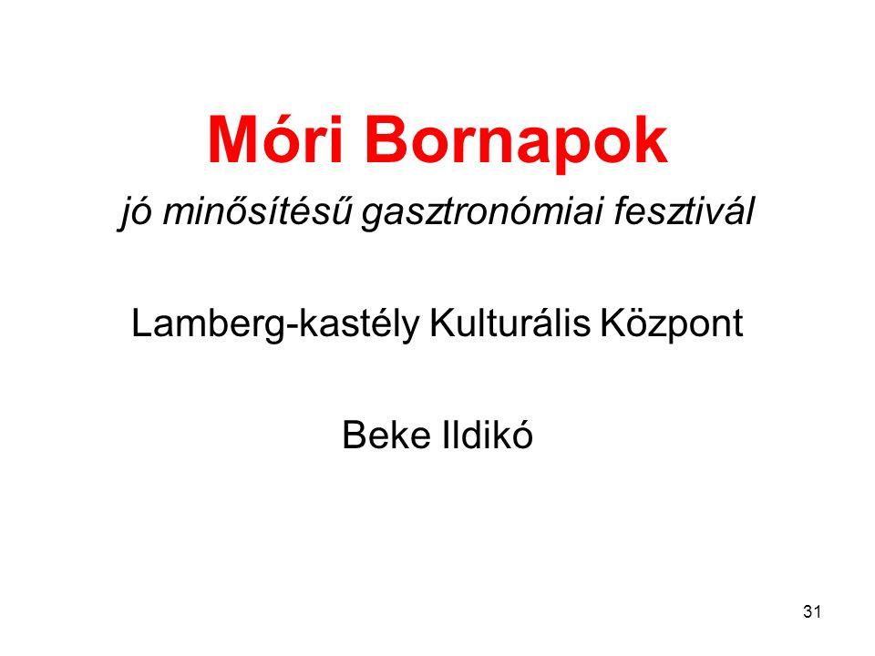 Móri Bornapok jó minősítésű gasztronómiai fesztivál