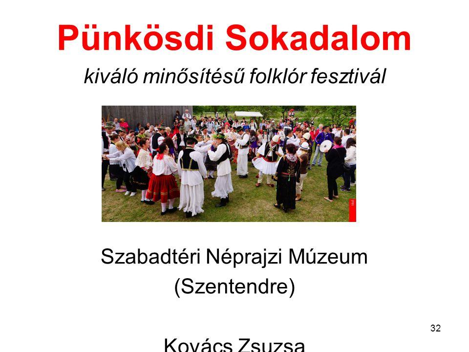 Pünkösdi Sokadalom kiváló minősítésű folklór fesztivál