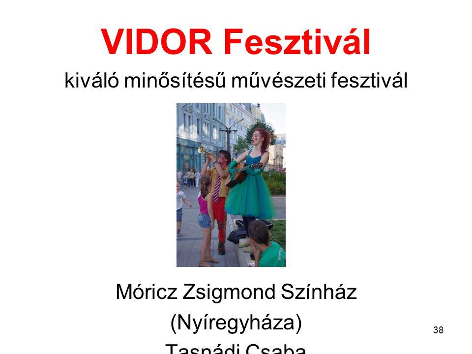 VIDOR Fesztivál kiváló minősítésű művészeti fesztivál