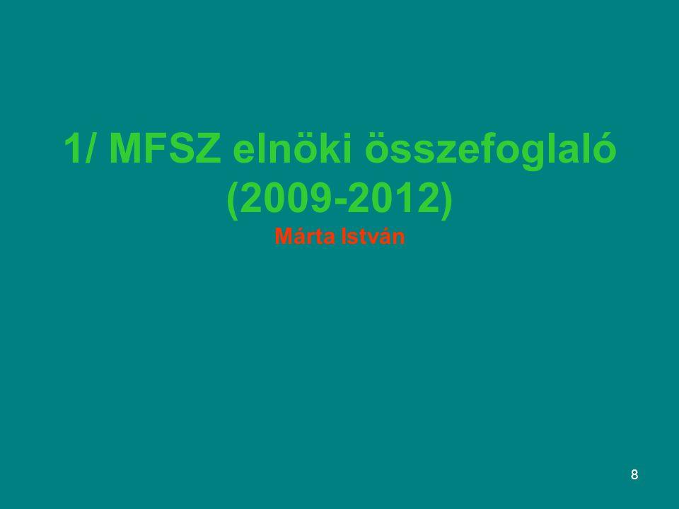 1/ MFSZ elnöki összefoglaló (2009-2012) Márta István