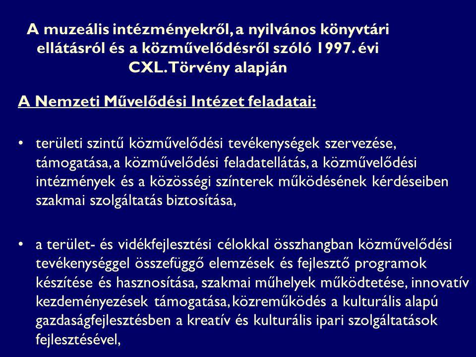 A muzeális intézményekről, a nyilvános könyvtári ellátásról és a közművelődésről szóló 1997. évi CXL. Törvény alapján