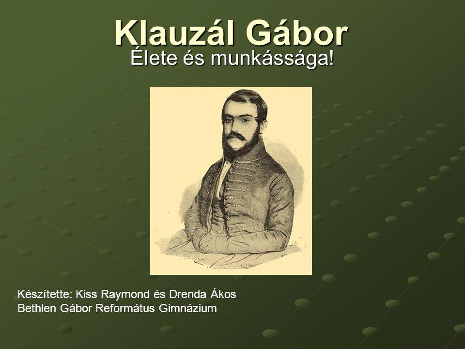 Klauzál Gábor Élete és munkássága!