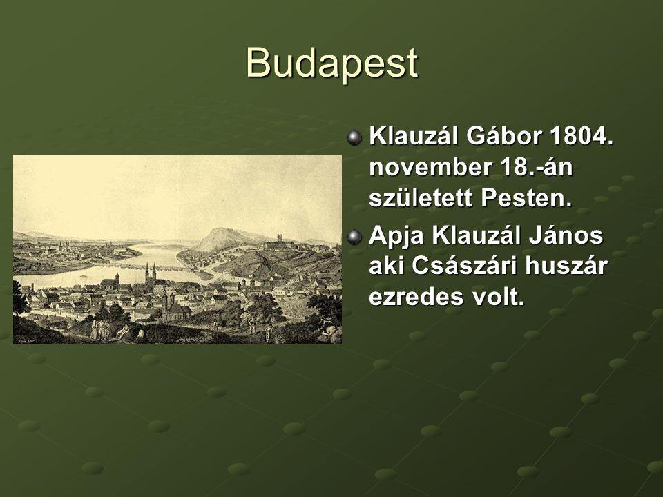 Budapest Klauzál Gábor 1804. november 18.-án született Pesten.