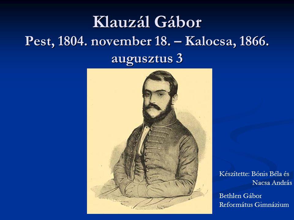 Klauzál Gábor Pest, 1804. november 18. – Kalocsa, 1866. augusztus 3