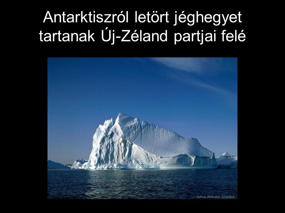 Antarktiszról letört jéghegyet tartanak Új-Zéland partjai felé