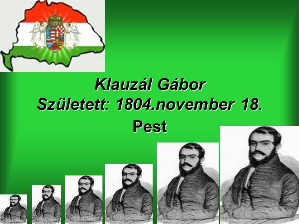 Klauzál Gábor Született: 1804.november 18.
