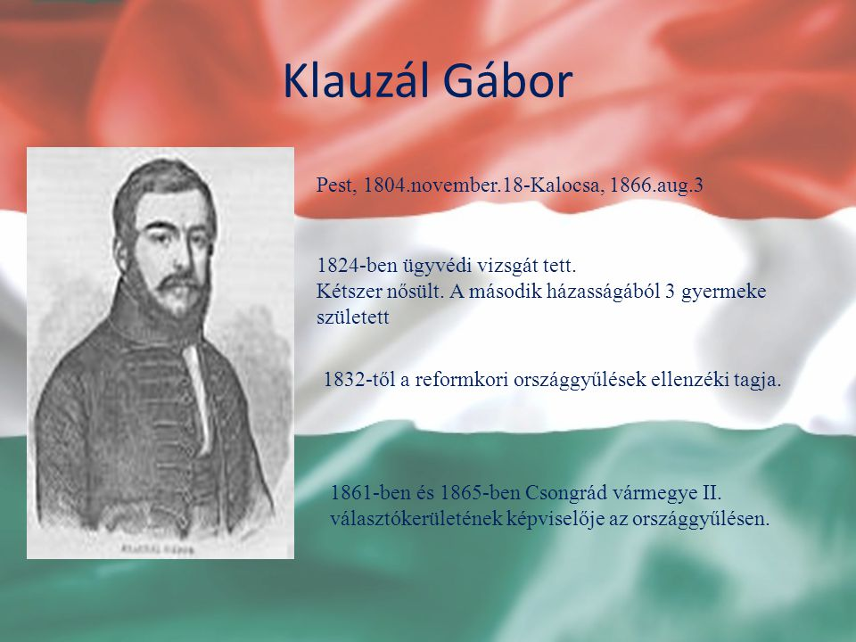 Klauzál Gábor Pest, 1804.november.18-Kalocsa, 1866.aug.3