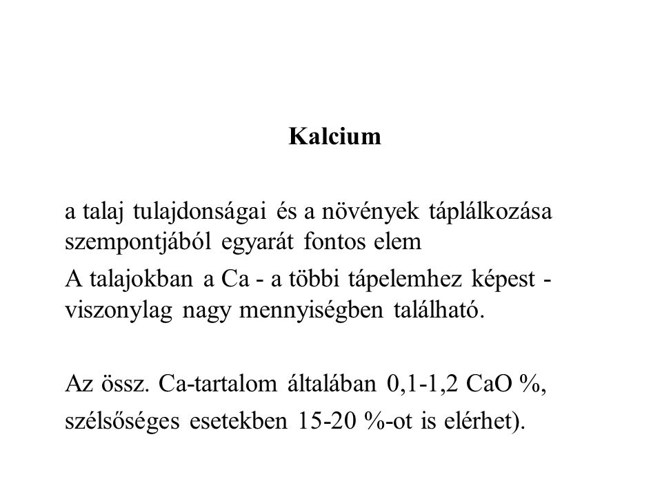 Kalcium a talaj tulajdonságai és a növények táplálkozása szempontjából egyarát fontos elem.