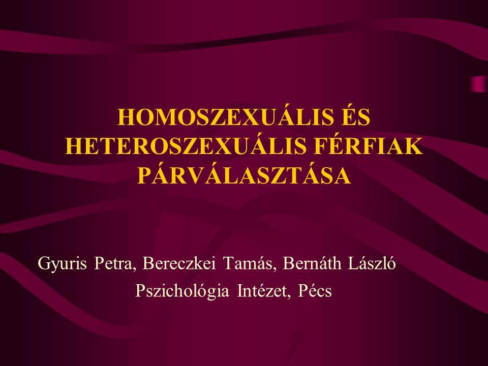 HOMOSZEXUÁLIS ÉS HETEROSZEXUÁLIS FÉRFIAK PÁRVÁLASZTÁSA