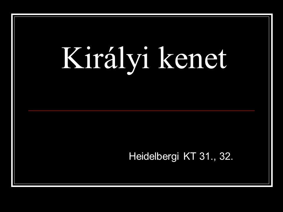 Királyi kenet Heidelbergi KT 31., 32.