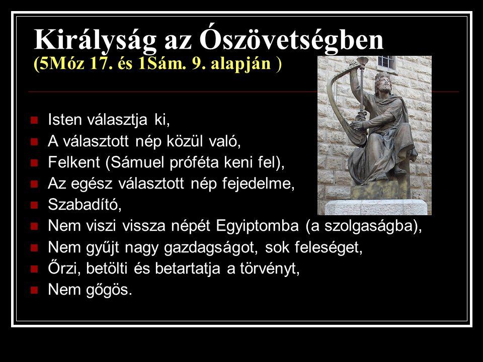 Királyság az Ószövetségben (5Móz 17. és 1Sám. 9. alapján )