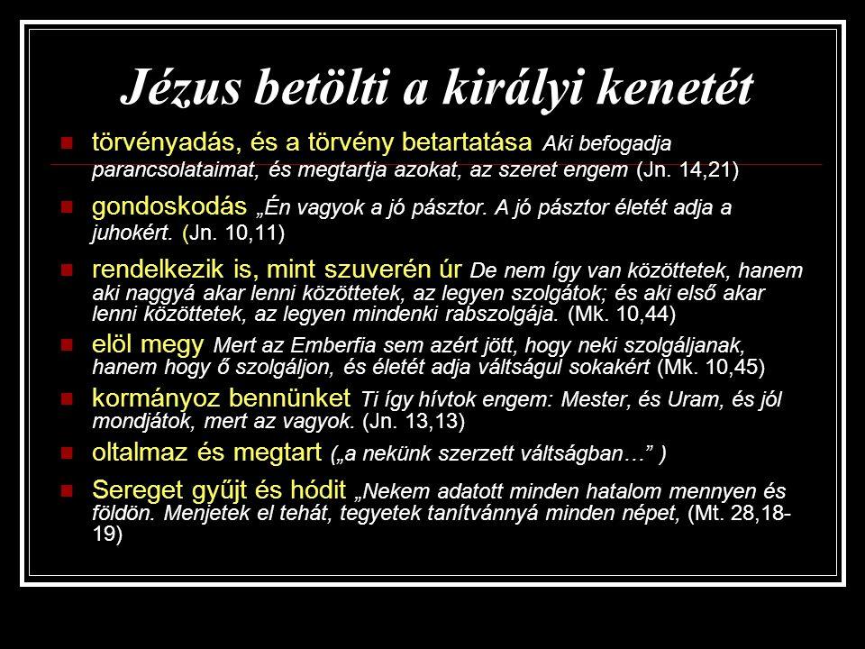 Jézus betölti a királyi kenetét