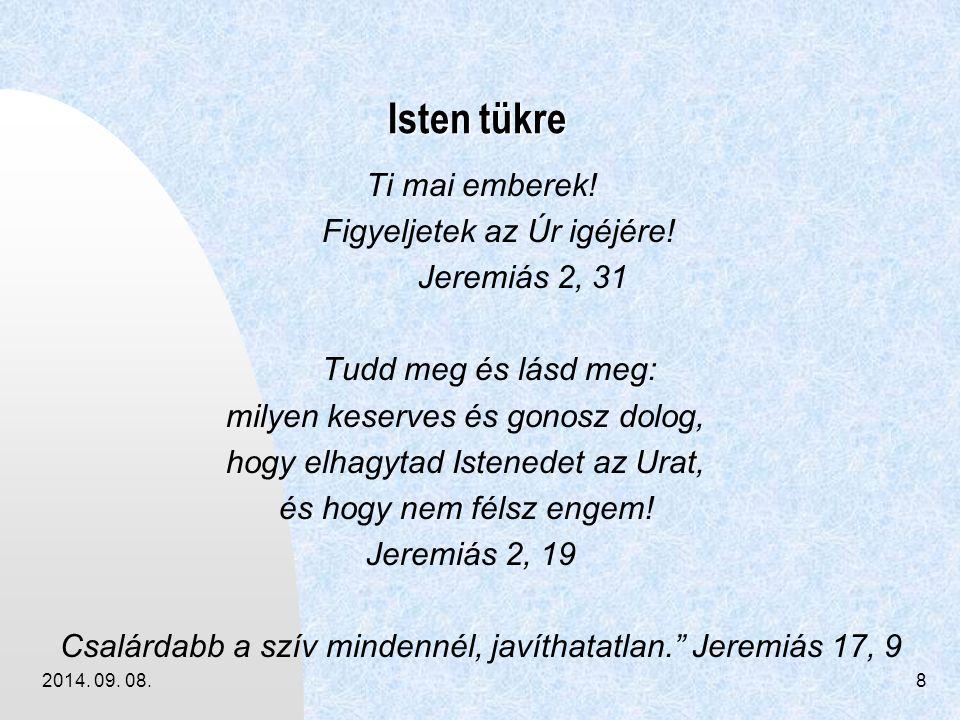 Isten tükre Ti mai emberek! Figyeljetek az Úr igéjére! Jeremiás 2, 31