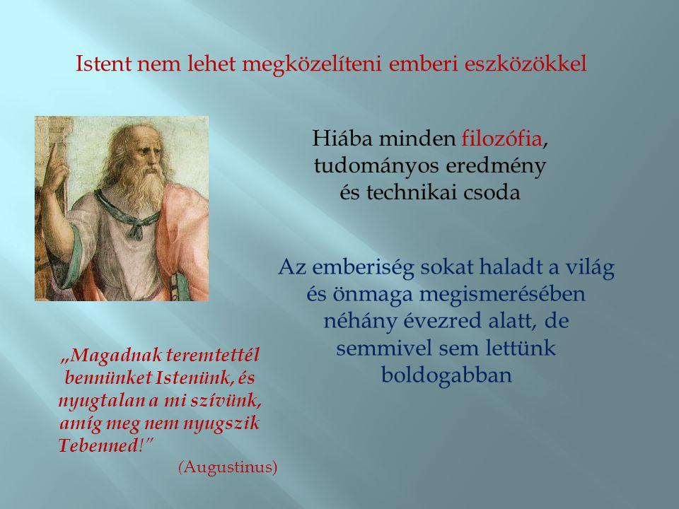 Istent nem lehet megközelíteni emberi eszközökkel