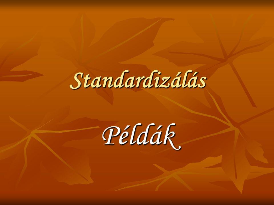 Standardizálás Példák