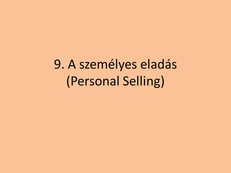 9. A személyes eladás (Personal Selling)