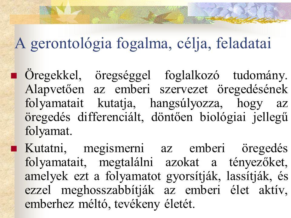 A gerontológia fogalma, célja, feladatai