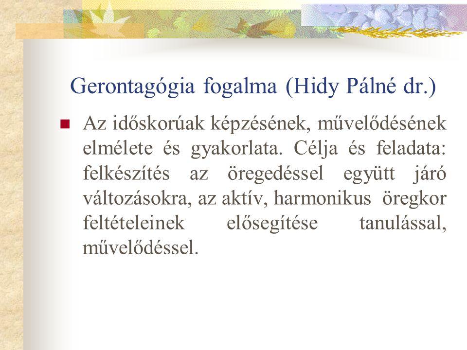Gerontagógia fogalma (Hidy Pálné dr.)