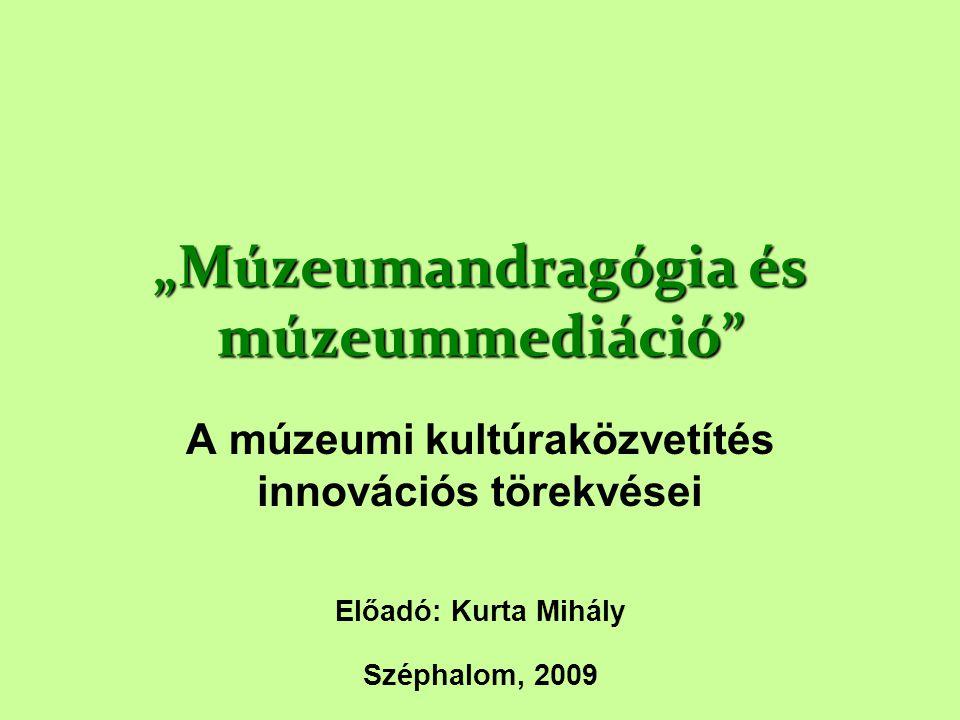 """Múzeumandragógia és múzeummediáció"