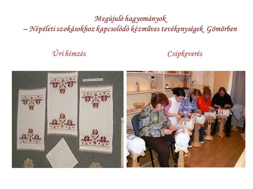 Megújuló hagyományok – Népéleti szokásokhoz kapcsolódó kézműves tevékenységek Gömörben