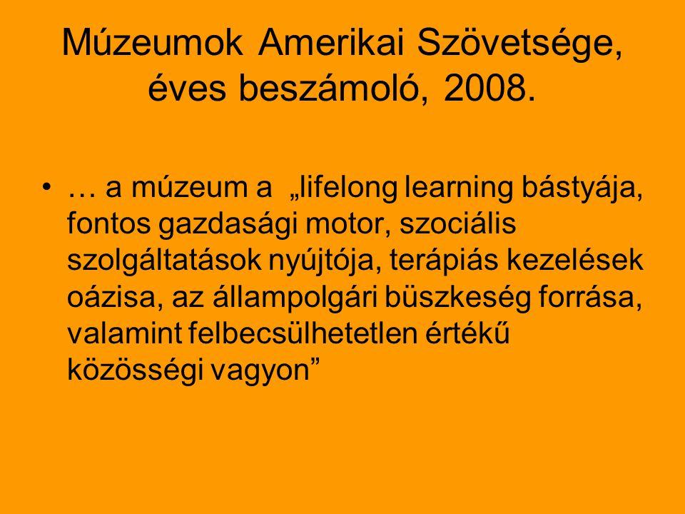 Múzeumok Amerikai Szövetsége, éves beszámoló, 2008.