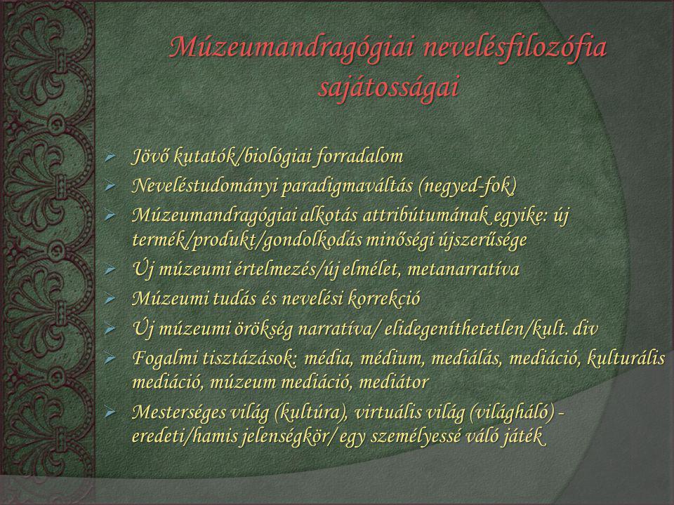 Múzeumandragógiai nevelésfilozófia sajátosságai