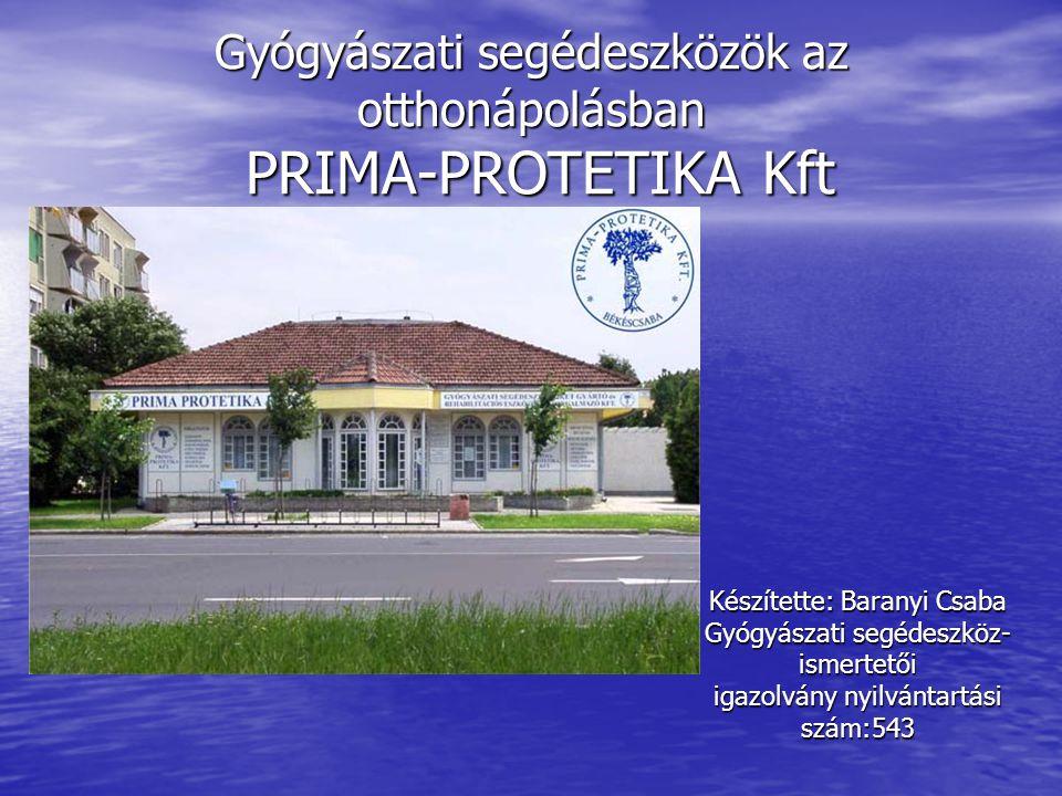 Gyógyászati segédeszközök az otthonápolásban PRIMA-PROTETIKA Kft