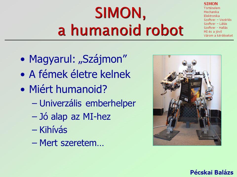 """SIMON, a humanoid robot Magyarul: """"Szájmon A fémek életre kelnek"""