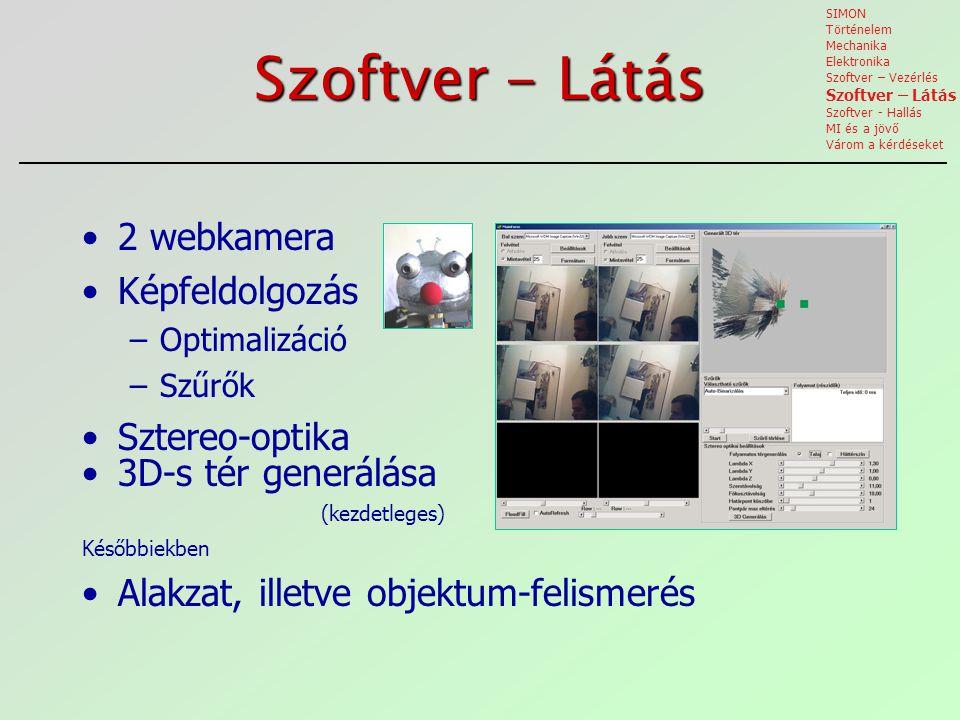 Szoftver - Látás 2 webkamera Képfeldolgozás Sztereo-optika