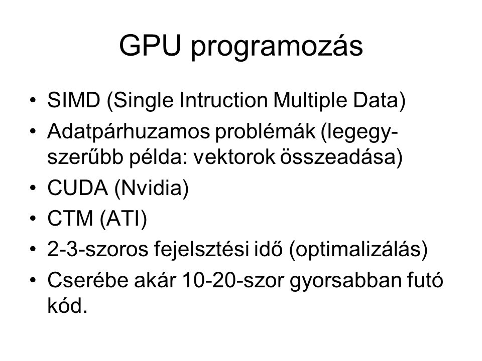GPU programozás SIMD (Single Intruction Multiple Data)